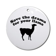 Drama and Drama: Yours Shouldn't Have Llamas